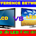 What Is The Difference Between LCD VS LED?