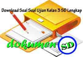 Download Soal Soal Ujian Kelas 3 SD Lengkap