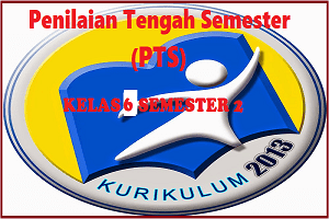 Soal dan Kunci Jawaban PTS/UTS Kelas 6 SD/MI Semester 2 Kurikulum 2013 Tahun Pelajaran 2019/2020