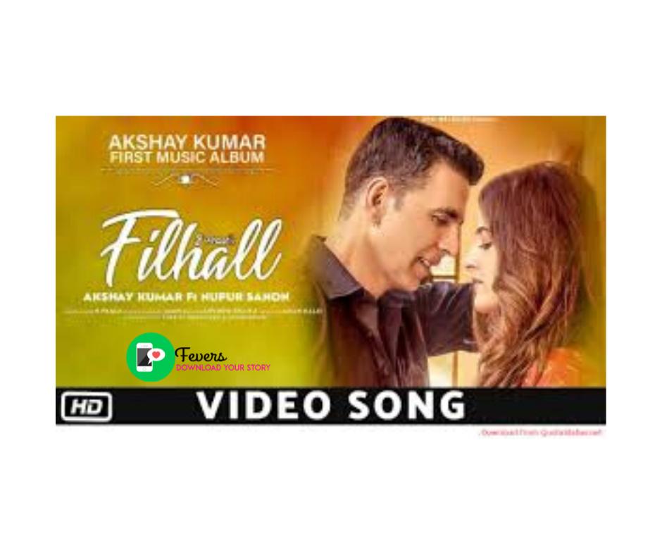 Filhaal Song Akshay Kumar Whatsapp Status Filhaal Song