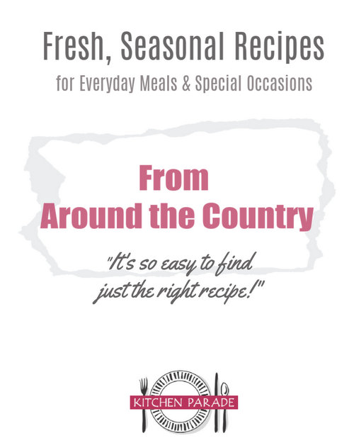 Regional (& International) Recipes ♥ KitchenParade.com, regional specialty recipes from across the U.S. Fresh, seasonal and well-tested family recipes for everyday and special occasions.