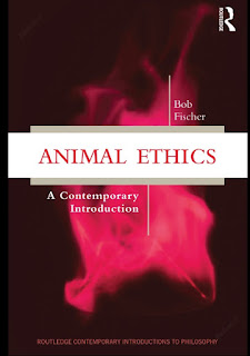 Animal Ethics – A Contemporary Introduction by Bob Fischer