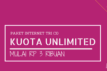 Paket Data Internet Unlimited Tri 2017 (Murah Tanpa Batasan Kuota)