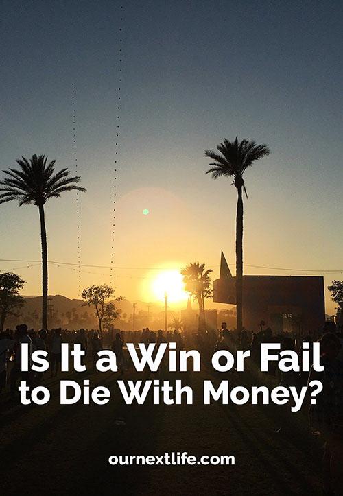Die with money