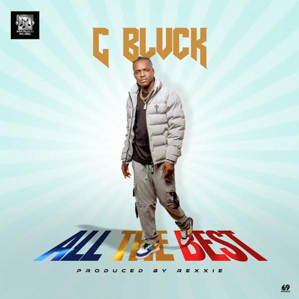 """[Lyrics] C Blvck – """"All The Best"""""""