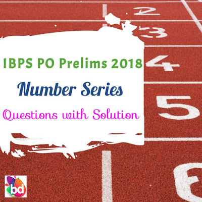 IBPS PO Prelims 2018 : Number Series Questions