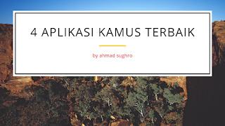 https://ahmadsughro.blogspot.com/2019/07/4-aplikasi-kamus-terbaik.html