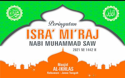 BANNER PERINGATAN ISRA' MI'RAJ NABI MUHAMMAD SAW 1442 H / 2021 M 1
