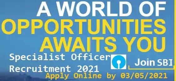 SBI Specialist Officer Regular Vacancy Recruitment 2021