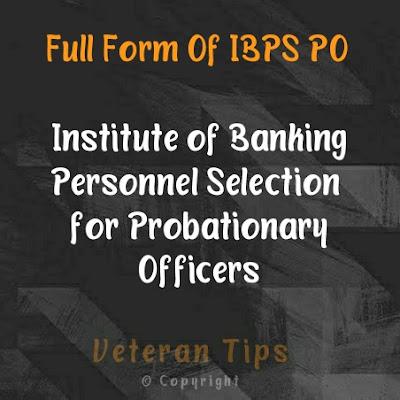 Full form of ibps po