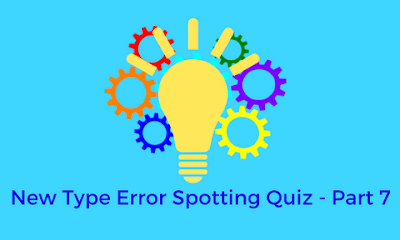 New Type Error Spotting Quiz - Part-7