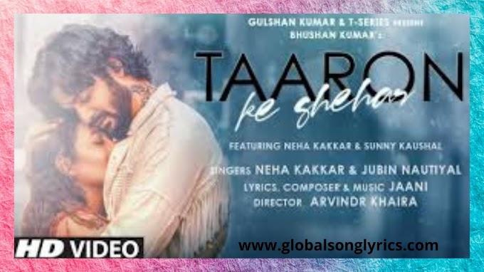 Lyrics of Neha Kakkar New Song Taaron Ke Shehar