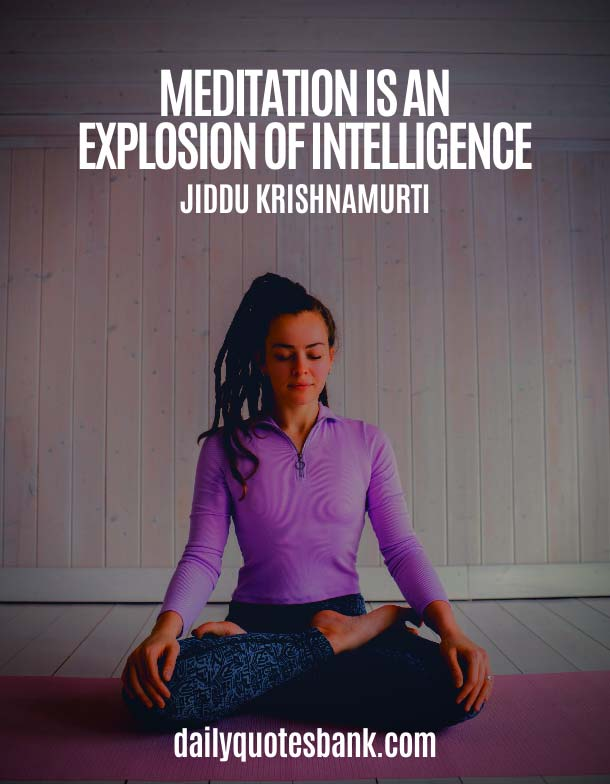 Jiddu Krishnamurti Quotes On Meditation and Peace