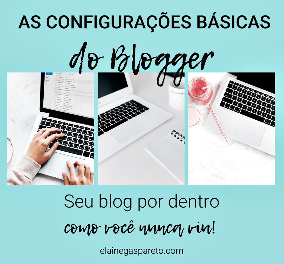 As configurações básicas do Blogger- seu blog por dentro, como você nunca viu!
