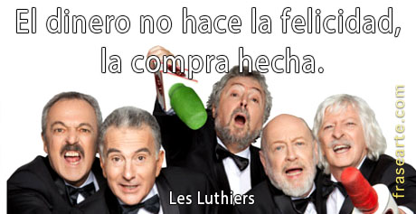 Les Luthiers frases