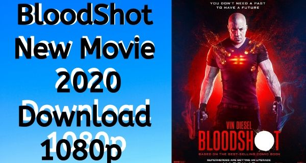 Bloodshot Full Movie Hindi Download Free HD 2020