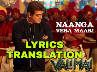 Naanga Vera Maari Lyrics in English | With Translation | - Valimai | Ajith Kumar