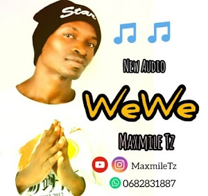 Download new Audio by Maxmile TZ - Wewe