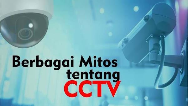 Mitos CCTV Yang Paling Banyak Dipercaya