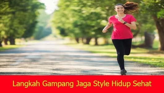 Langkah Gampang Jaga Style Hidup Sehat