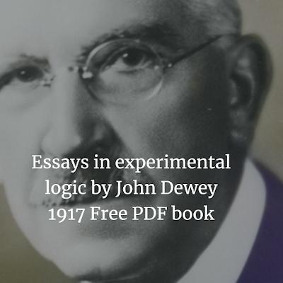 Essays in experimental logic by John Dewey 1917 Free