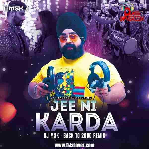 Jee Ni Karda Back to 2000 Remix DJ MSK mp3 download