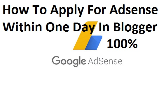 Apply For AdSense Within One Day In Blogger
