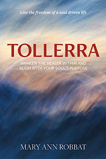 Tollerra: Awaken the Healer Within and Align With Your Soul's Purpose by Mary Ann Robbat book promotion