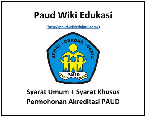 Syarat Umum Syarat Khusus Permohonan Akreditasi Paud Lengkap Terbaru Wikiedukasi Paud