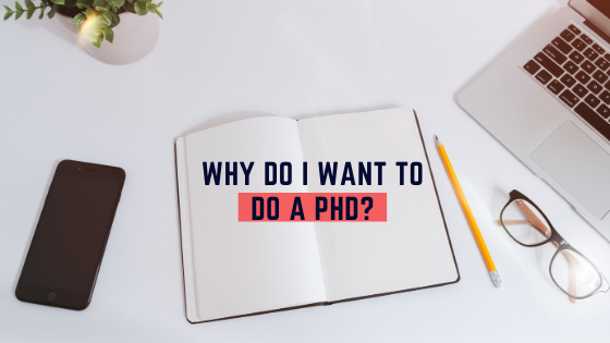 Why Do I Want To Do A PhD