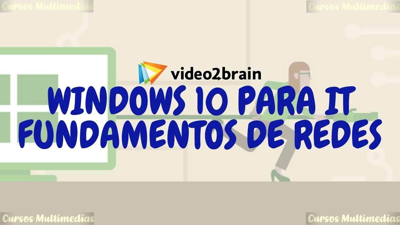 Video2Brain - Curso Gratis Windows 10 para IT: Fundamentos de redes [MEGA]