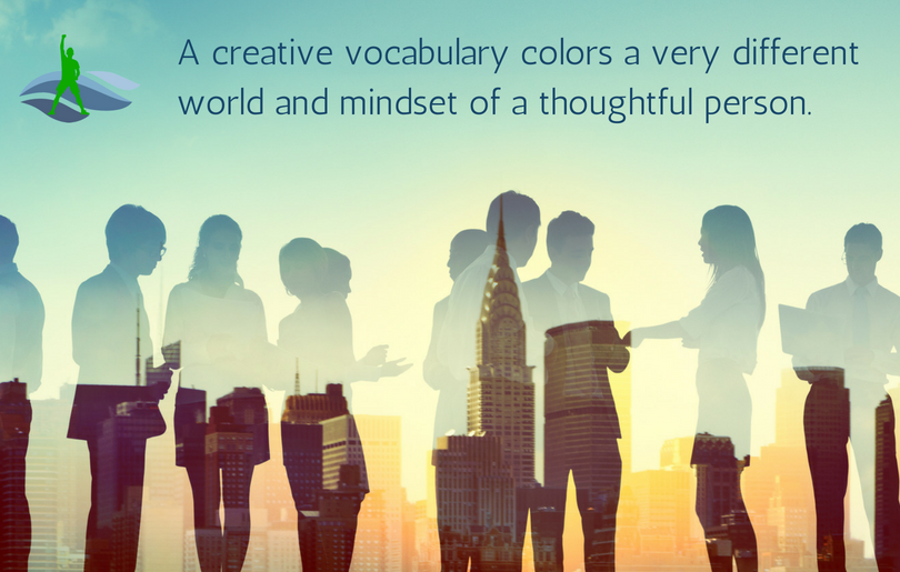 A creative vocabulary colors a very different world and mindset of a thoughtful person.