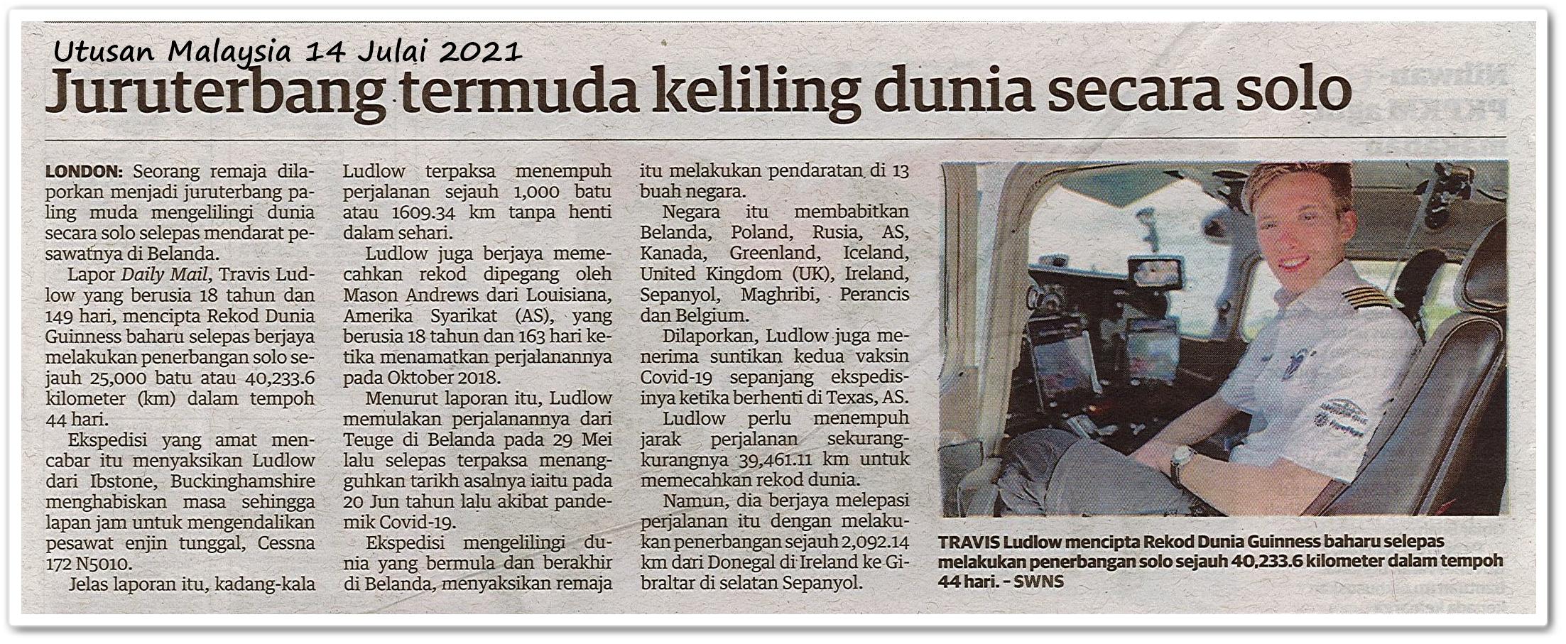Juruterbang termuda keliling dunia secara solo - Keratan akhbar Utusan Malaysia 14 Julai 2021