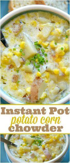 New Instant Pot Potato Corn Chowder