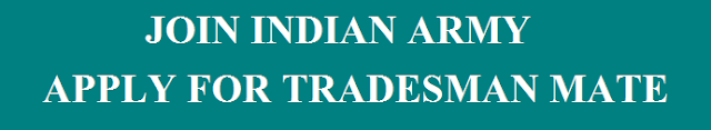 Indian Army  Jobs 2018 – Apply For Tradesman Mate Posts