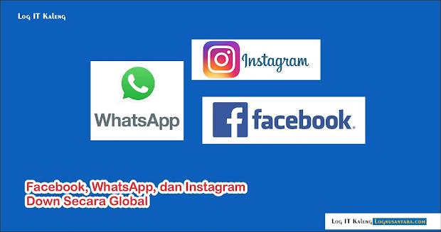 Facebook, WhatsApp, dan Instagram Down Secara Global