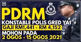 Pengambilan PDRM KONSTABLE POLIS GRED YA1 ~ Gaji RM 1,441.00  - RM4,152.00