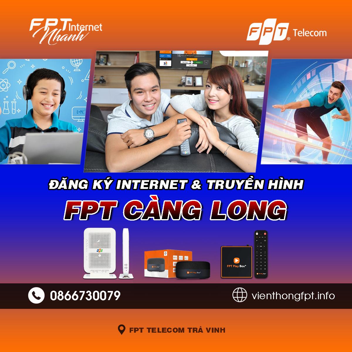 Tổng đài FPT Càng Long - Đơn vị lắp mạng Internet và Truyền hình FPT