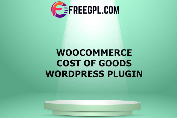 WooCommerce Cost of Goods Nulled Download Free