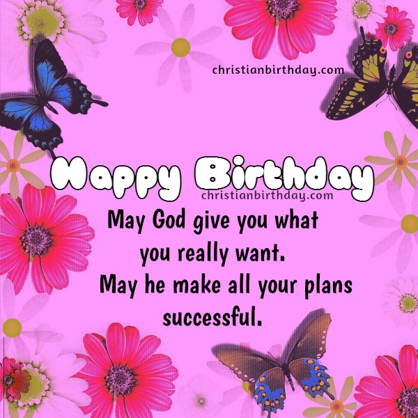 Free christian birthday card for woman, sister, girl, Bible verse for birthday, free image by Mery Bracho to say happy birthday to a friend.