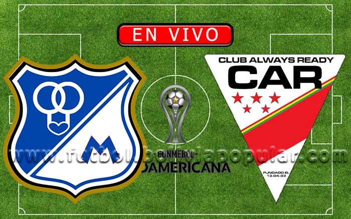 【En Vivo】Millonarios vs. Always Ready - Copa Sudamericana 2020