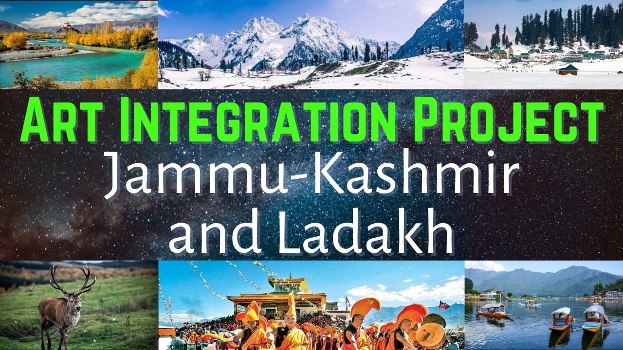 Art Integrated Project on Jammu Kashmir and Ladakh
