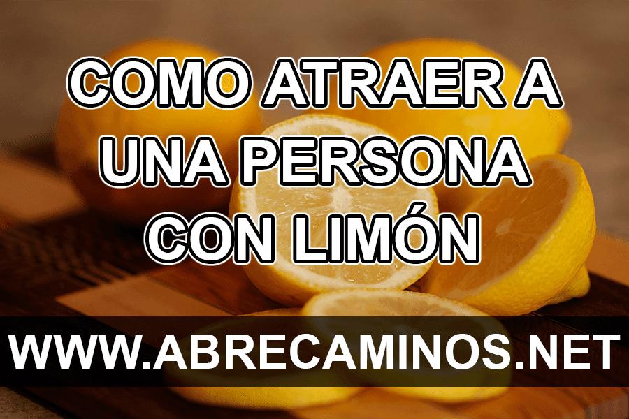 Como atraer a una persona con un limón