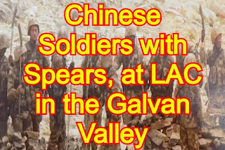 Chinese Soldiers with Spears in Hands, at LAC in the Galvan Valley
