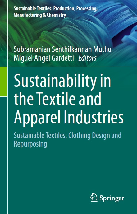 Sustainability in the Textile and Apparel Industries: Sustainable Textiles, Clothing Design and Repurposing