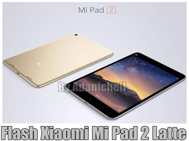 Flash Xiaomi Mi Pad 2 Latte