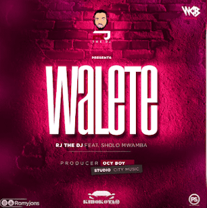 Download Audio | Rj  The Dj  ft Sholo Mwamba - Walete
