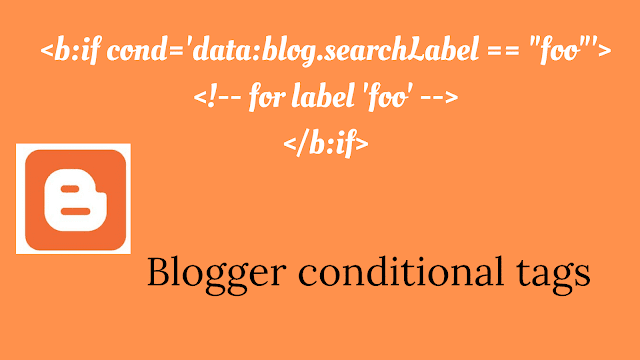 Blogger conditionnel tags and how to use them