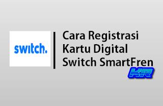 Registrasi kartu Switch Smartfren