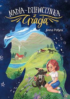 """Anna Potyra """"Nadia – dziewczynka z Gracją"""""""